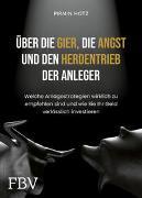 Cover-Bild zu Über die Gier, die Angst und den Herdentrieb der Anleger von Hotz, Pirmin