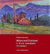 Cover-Bild zu Wildgruber, Thomas: Malen und Zeichnen 1. bis 8. Schuljahr