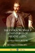 Cover-Bild zu Leblanc, Maurice: The Extraordinary Adventures of Arsene Lupin, Gentleman-Burglar
