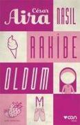 Cover-Bild zu Aira, Cesar: Nasil Rahibe Oldum