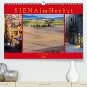 Cover-Bild zu Caccia, Enrico: Siena im Herbst (Premium, hochwertiger DIN A2 Wandkalender 2021, Kunstdruck in Hochglanz)