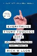 Cover-Bild zu Wilson, Rick: Everything Trump Touches Dies