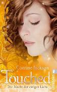 Cover-Bild zu Jackson, Corrine: Touched, Die Macht der ewigen Liebe