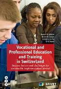 Cover-Bild zu Strahm, Rudolf H.: Vocational and Professional Education and Training in Switzerland