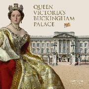 Cover-Bild zu Foreman, Amanda: Queen Victoria's Buckingham Palace