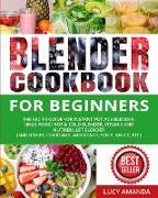 Cover-Bild zu Amanda, Lucy: Blender Cookbook for Beginners: The Recipe Guide for Instant Pot Ace Blender, Ninja Foodi Hot & Cold Blender, Vitamix and NutriBullet Blender(Smoothie