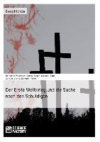 Cover-Bild zu Bauer, Carola: Der Erste Weltkrieg und die Suche nach den Schuldigen