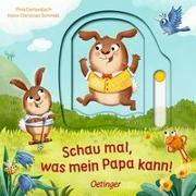 Cover-Bild zu Schmidt, Hans-Christian: Schau mal, was mein Papa kann!