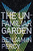 Cover-Bild zu Percy, Benjamin: The Unfamiliar Garden
