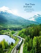 Cover-Bild zu Epic Train Journeys von gestalten (Hrsg.)