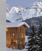 Cover-Bild zu Where Architects Stay in the Alps von Sibylle, Kramer
