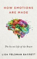 Cover-Bild zu Barrett, Lisa Feldman: How Emotions Are Made: The Secret Life of the Brain