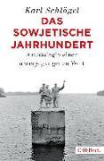 Cover-Bild zu Schlögel, Karl: Das sowjetische Jahrhundert