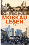 Cover-Bild zu Schlögel, Karl: Moskau lesen