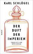 Cover-Bild zu Schlögel, Karl: Der Duft der Imperien