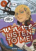 Cover-Bild zu Samura, Hiroaki: Wave, Listen to Me! 4