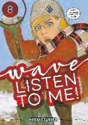 Cover-Bild zu Samura, Hiroaki: Wave, Listen to Me! 8