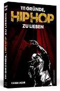 Cover-Bild zu Acar, Cihan: 111 Gründe, Hiphop zu lieben