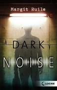 Cover-Bild zu Ruile, Margit: Dark Noise