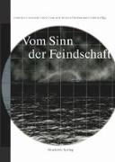Cover-Bild zu Geulen, Christian (Hrsg.): Vom Sinn der Feindschaft