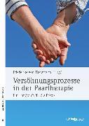 Cover-Bild zu von Tiedemann, Freiderike: Versöhnungsprozesse in der Paartherapie (eBook)