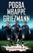 Cover-Bild zu Caioli, Luca: Pogba, Mbappé, Griezmann