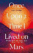 Cover-Bild zu Greene, Kate: Once Upon a Time I Lived on Mars