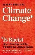 Cover-Bild zu Williams, Jeremy: Climate Change Is Racist