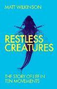Cover-Bild zu Wilkinson, Matt: Restless Creatures