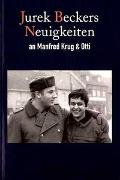Cover-Bild zu Becker, Jurek: Jurek Beckers Neuigkeiten an Manfred Krug und Otti