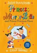 Cover-Bild zu Donaldson, Julia: Princess Mirror-Belle and Prince Precious Paws (eBook)