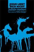 Cover-Bild zu Herbert, Julián: Jesus liebt dich nicht
