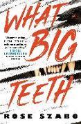 Cover-Bild zu Szabo, Rose: What Big Teeth