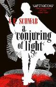 Cover-Bild zu Schwab, V. E.: A Darker Shade of Magic 03. A Conjuring of Light