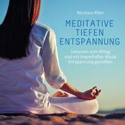 Cover-Bild zu Meditative Tiefenentspannung von Klein, Nicolaus (Komponist)