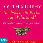 Cover-Bild zu Sie haben ein Recht auf Wohlstand von Murphy, Dr. Joseph
