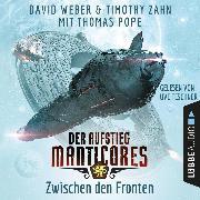 Cover-Bild zu Zwischen den Fronten - Der Aufstieg Manticores - Manticore-Reihe 2 (Ungekürzt) (Audio Download) von Weber, David