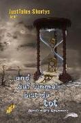 Cover-Bild zu Werth, Isabella: JustTales Shortys ...und auf einmal bist Du tot