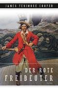 Cover-Bild zu Cooper, James Fenimore: Der rote Freibeuter