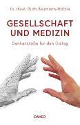 Cover-Bild zu Gesellschaft und Medizin von Baumann-Hölzle, Ruth