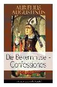 Cover-Bild zu Augustinus, Aurelius: Augustinus: Die Bekenntnisse - Confessiones: Eine der einflussreichsten autobiographischen Texte der Weltliteratur