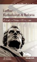 Cover-Bild zu Thönissen, Wolfgang (Hrsg.): Luther: Katholizität und Reform
