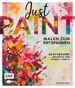 Cover-Bild zu Just paint - Malen zum Entspannen von Gehr, Jennifer