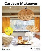 Cover-Bild zu Caravan Makeover: Alte Wohnwagen in neuem Glanz von Menz, Sarah