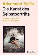 Cover-Bild zu Advanced Selfie - Die Kunst des Selbstporträts von Amore, Sorelle