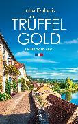 Cover-Bild zu Dubois, Julie: Trüffelgold (eBook)