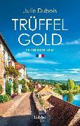 Cover-Bild zu Dubois, Julie: Trüffelgold