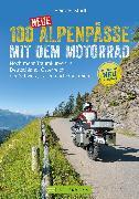 Cover-Bild zu Studt, Heinz E.: 100 neue Alpenpässe mit dem Motorrad (eBook)
