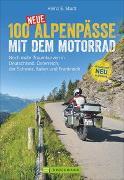 Cover-Bild zu Studt, Heinz E.: 100 neue Alpenpässe mit dem Motorrad