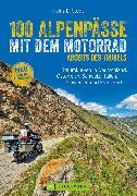 Cover-Bild zu Studt, Heinz E.: 100 Alpenpässe mit dem Motorrad abseits des Trubels (eBook)